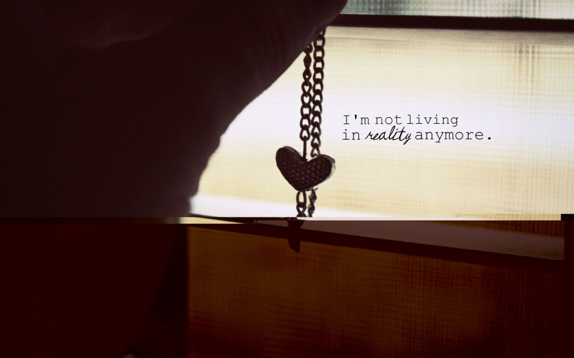 I am not living in reality anymore wallpaper