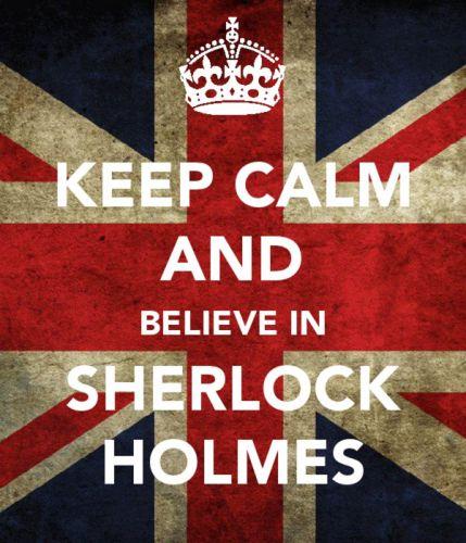 Keep Calm and believe in Sherlock Holmes wallpaper