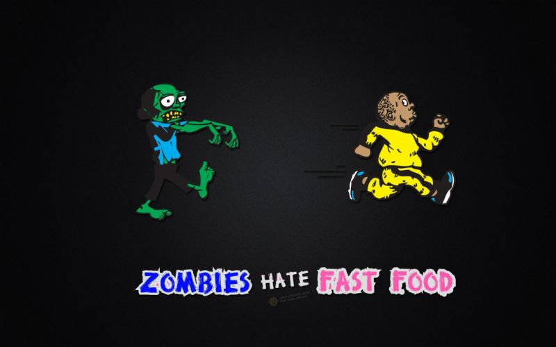 Zombies hate fast fod wallpaper