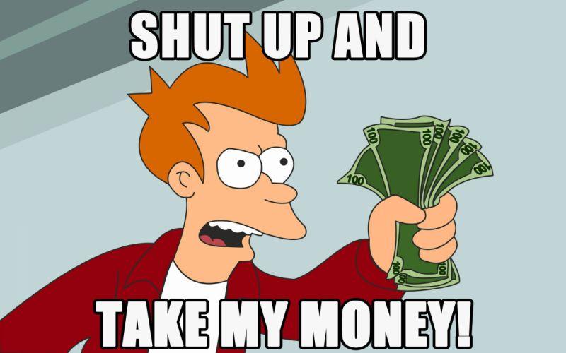 Shut up and take my money - Fry wallpaper