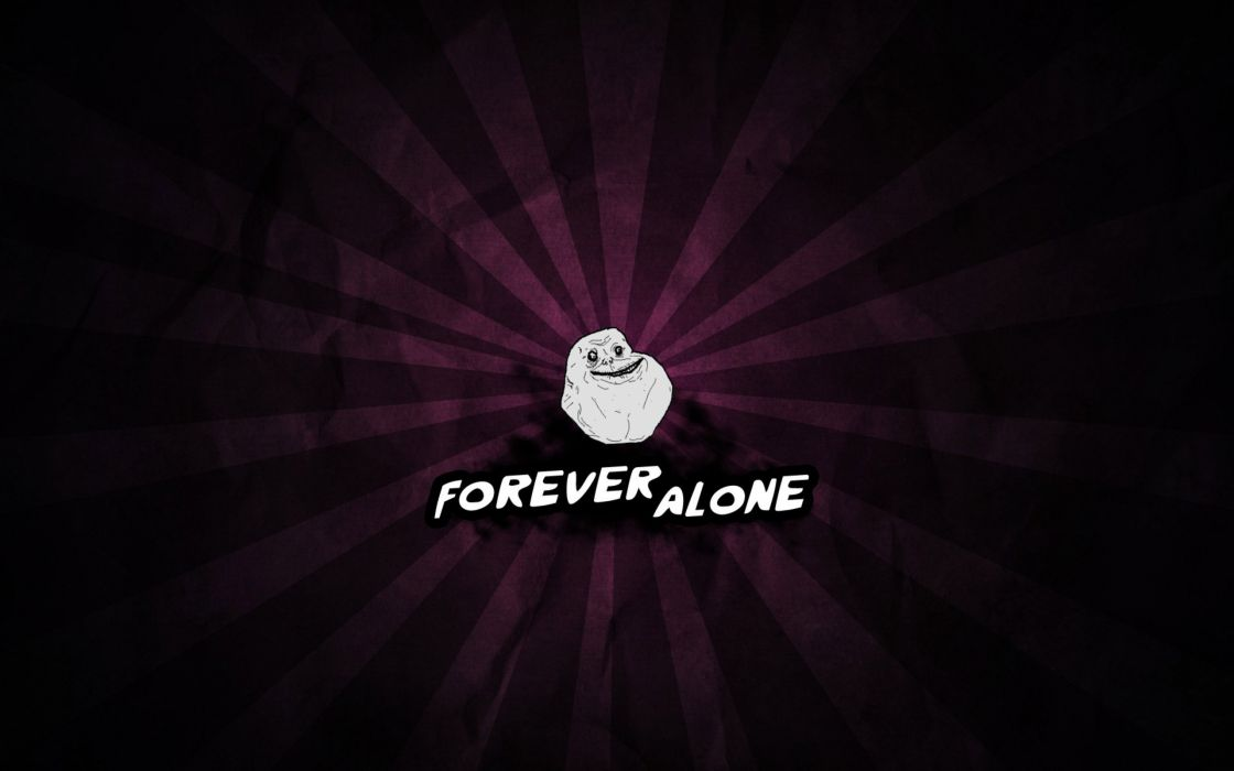 Forever alone meme wallpaper