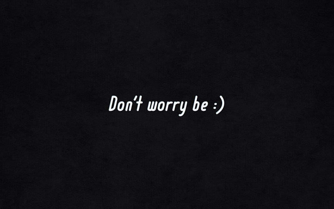 Don't worry be happy wallpaper