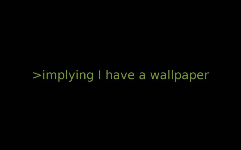 Implying I have a wallpaper wallpaper