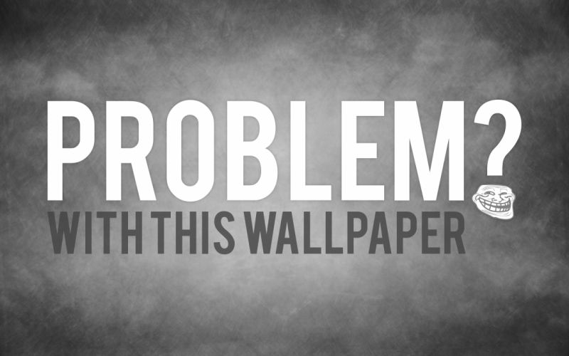 Problem with this wallpaper wallpaper