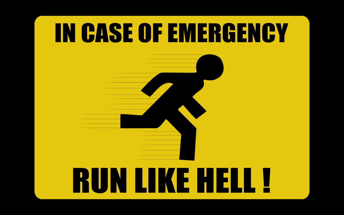 In case of emergency - Run like hell wallpaper
