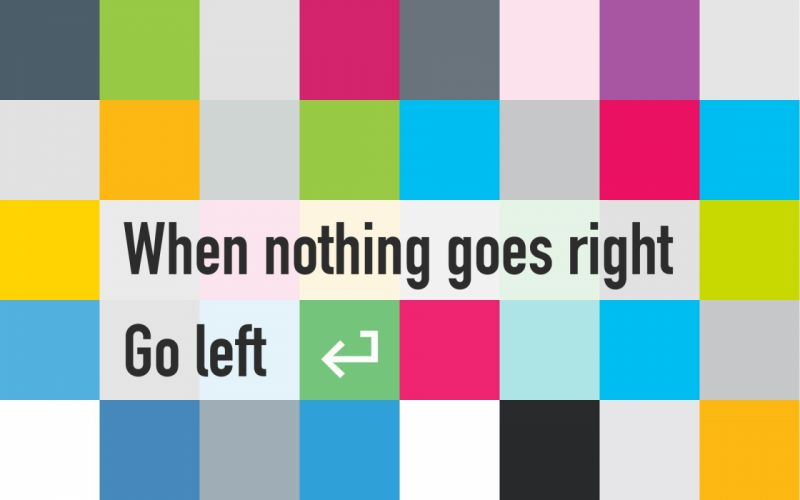 When nothing goes right go left wallpaper