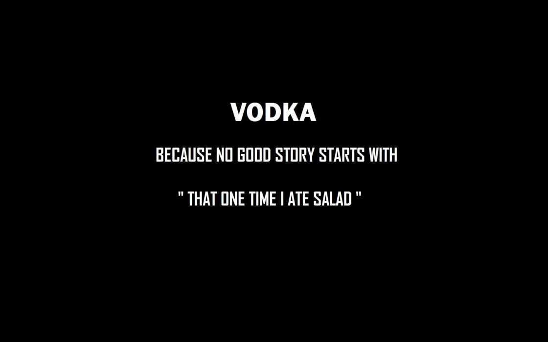 Dark humor vodka funny typography text only salad story black background wallpaper