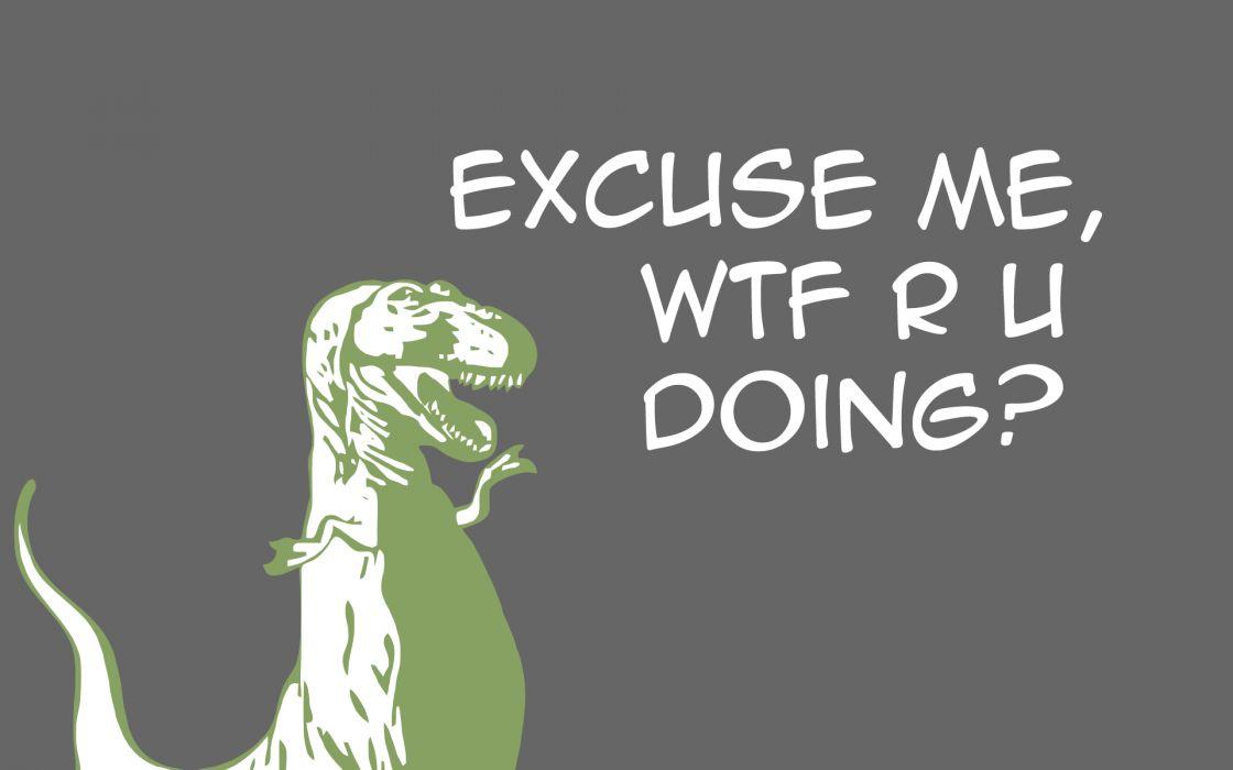 Dinosaurs wtf quotes meme tyrannosaurus rex wallpaper