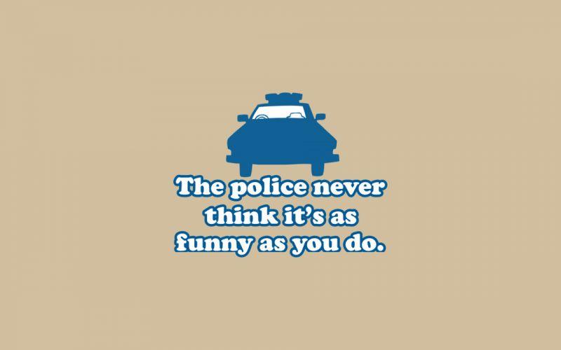 Police funny slogan wallpaper