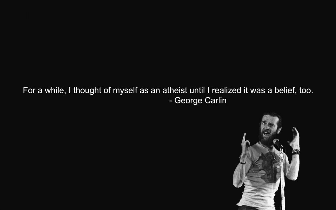 Quotes atheism george carlin wallpaper