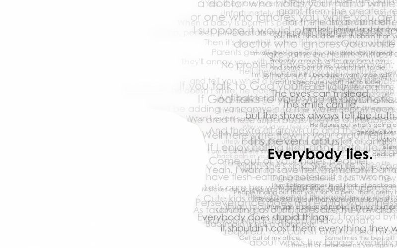 Text quotes typography everybody lies gregory house house m_d wallpaper
