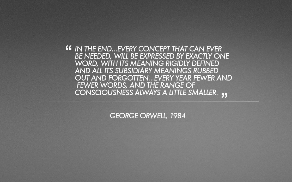 Minimalistic texts quotes text only george orwell grey background wallpaper