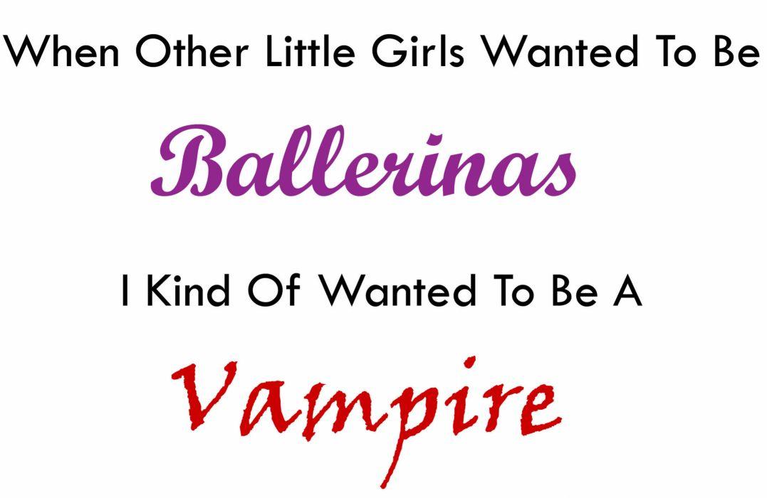 dark horror vampires ballerina humor sadic girl statement quote wallpaper