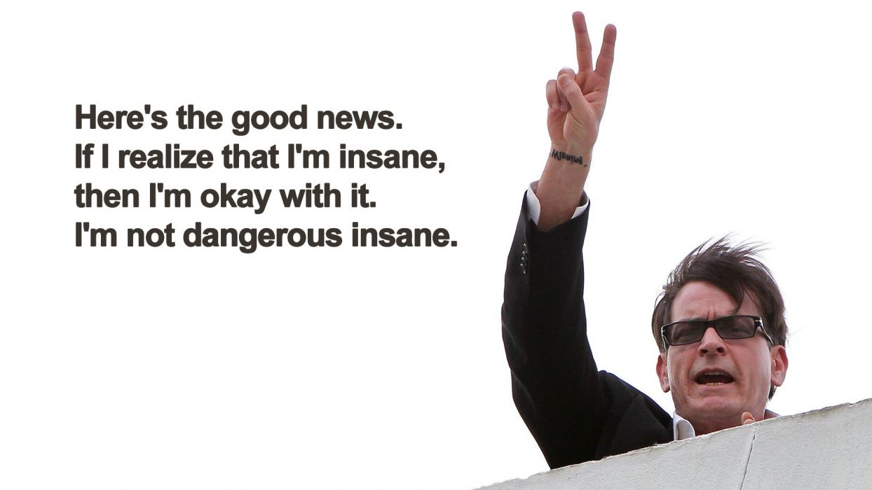 quotes peace funny insane charlie sheen humor actor men males glasses sadic wallpaper