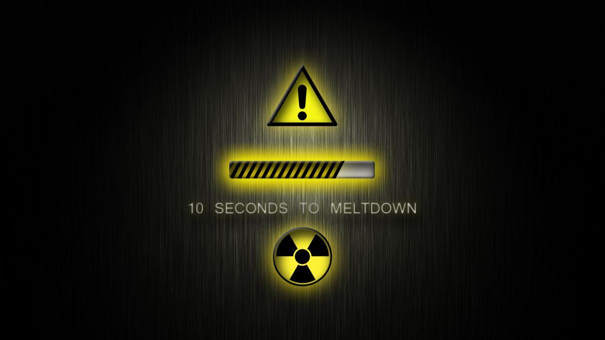 Meltdown Warning Nuclear radiation text humor funny sci-fi dark wallpaper