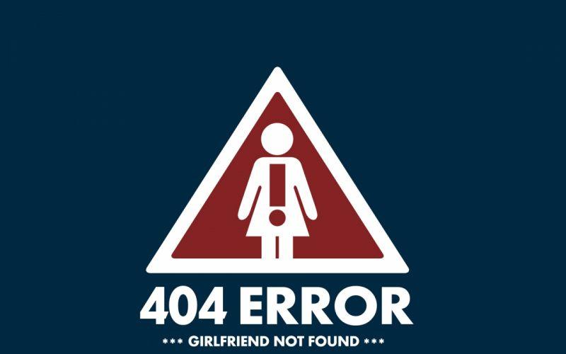 error 404 girl friend not found wallpaper