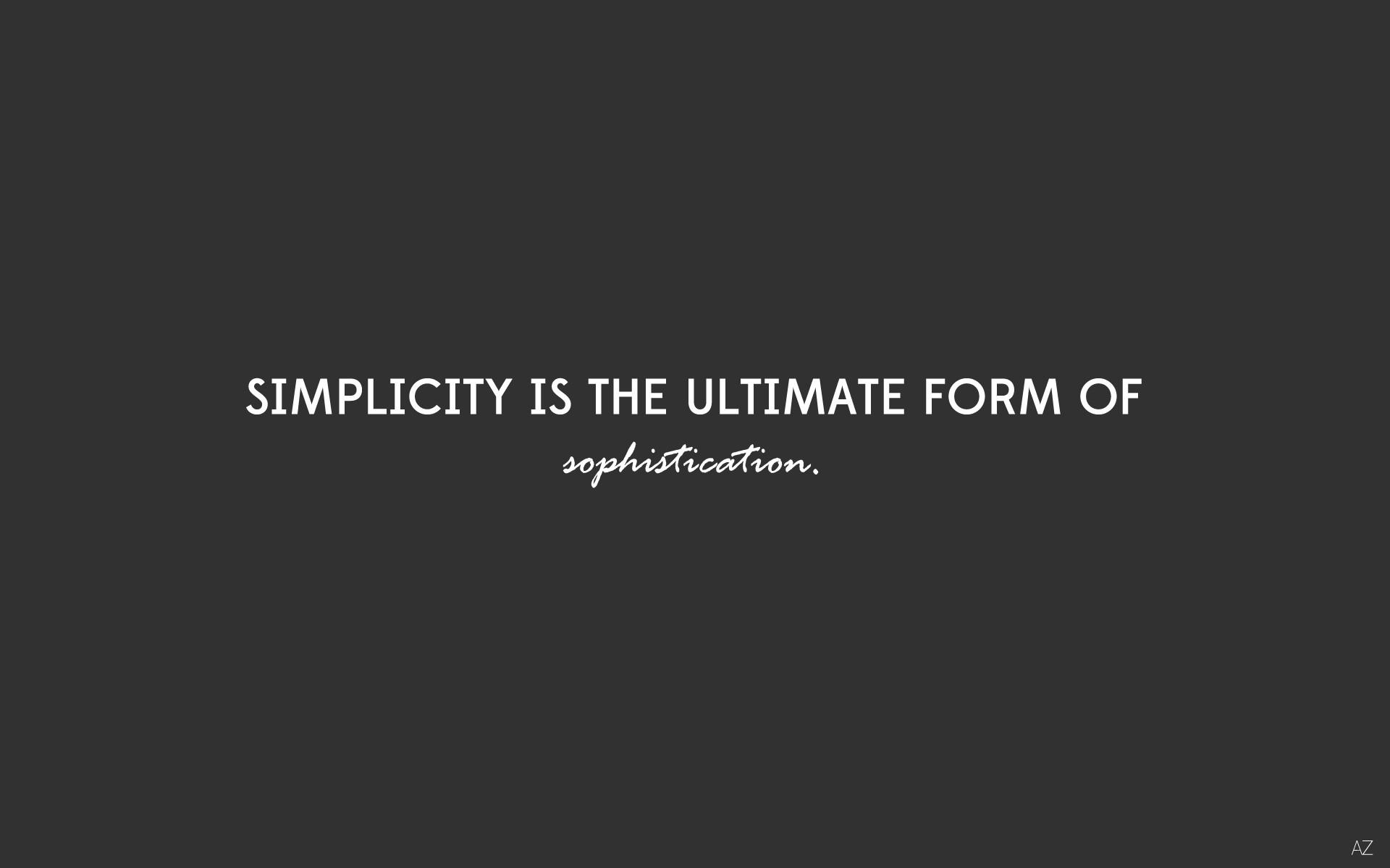 Quotes Desing simplicity sophistication wallpaper ...  Simplicity Wallpaper