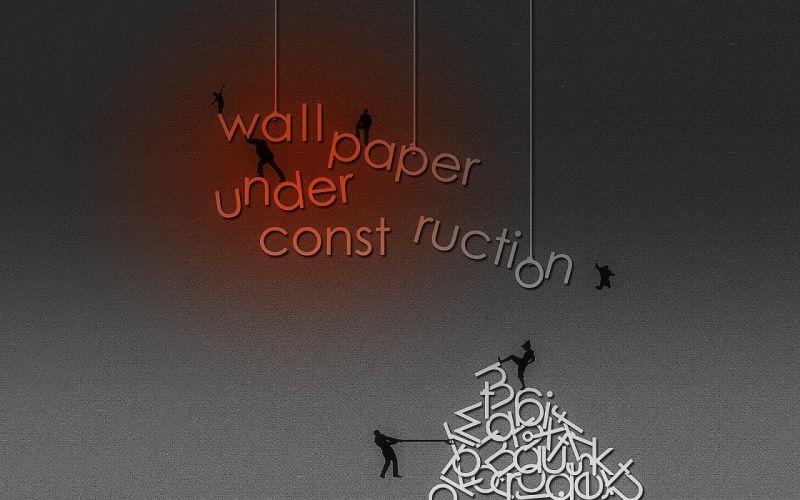 Wallpaper Under Construction humor text wallpaper