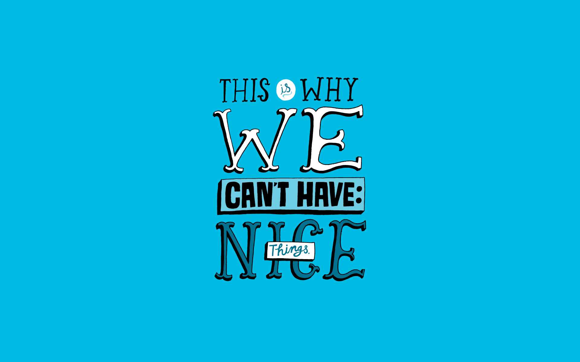 Quotes Nice Nice Things Blue Humor Text Quotes Statement Wallpaper  1920X1200