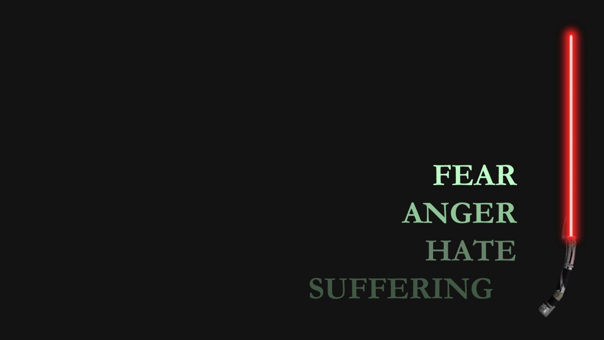 Star Wars Fear Anger Hate Suffering Lightsaber dark wallpaper