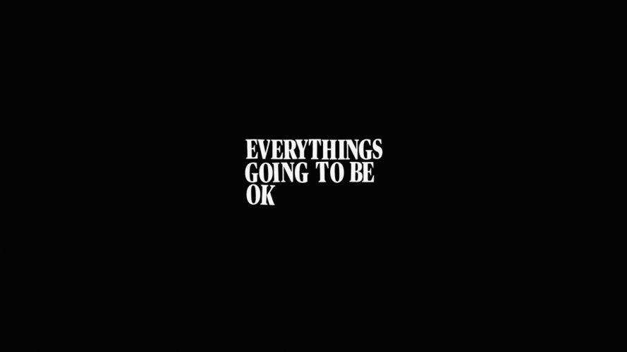 minimalistic typography simple background Everything Is Going To Be Alright wallpaper
