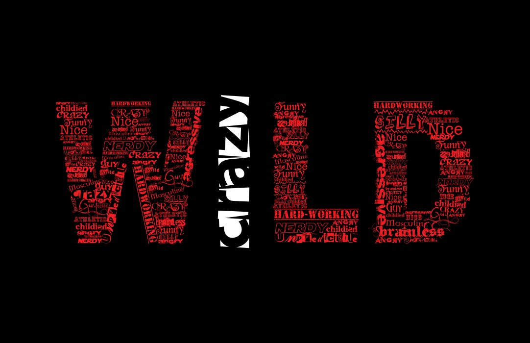 crazy wild style background words wallpaper
