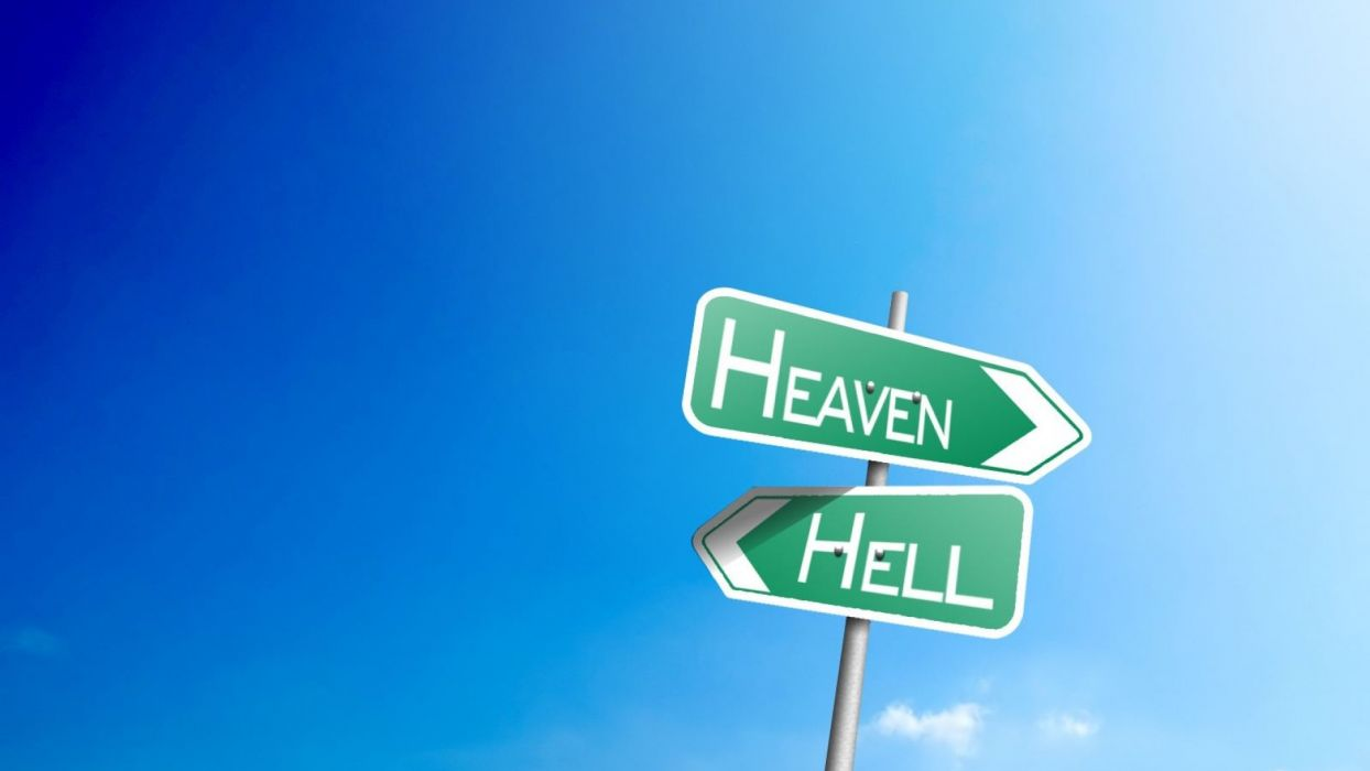 Hell Heaven inspirational sign road sign wallpaper
