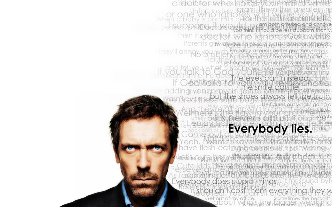 quotes Hugh Laurie everybody lies Gregory House House M_D_ wallpaper
