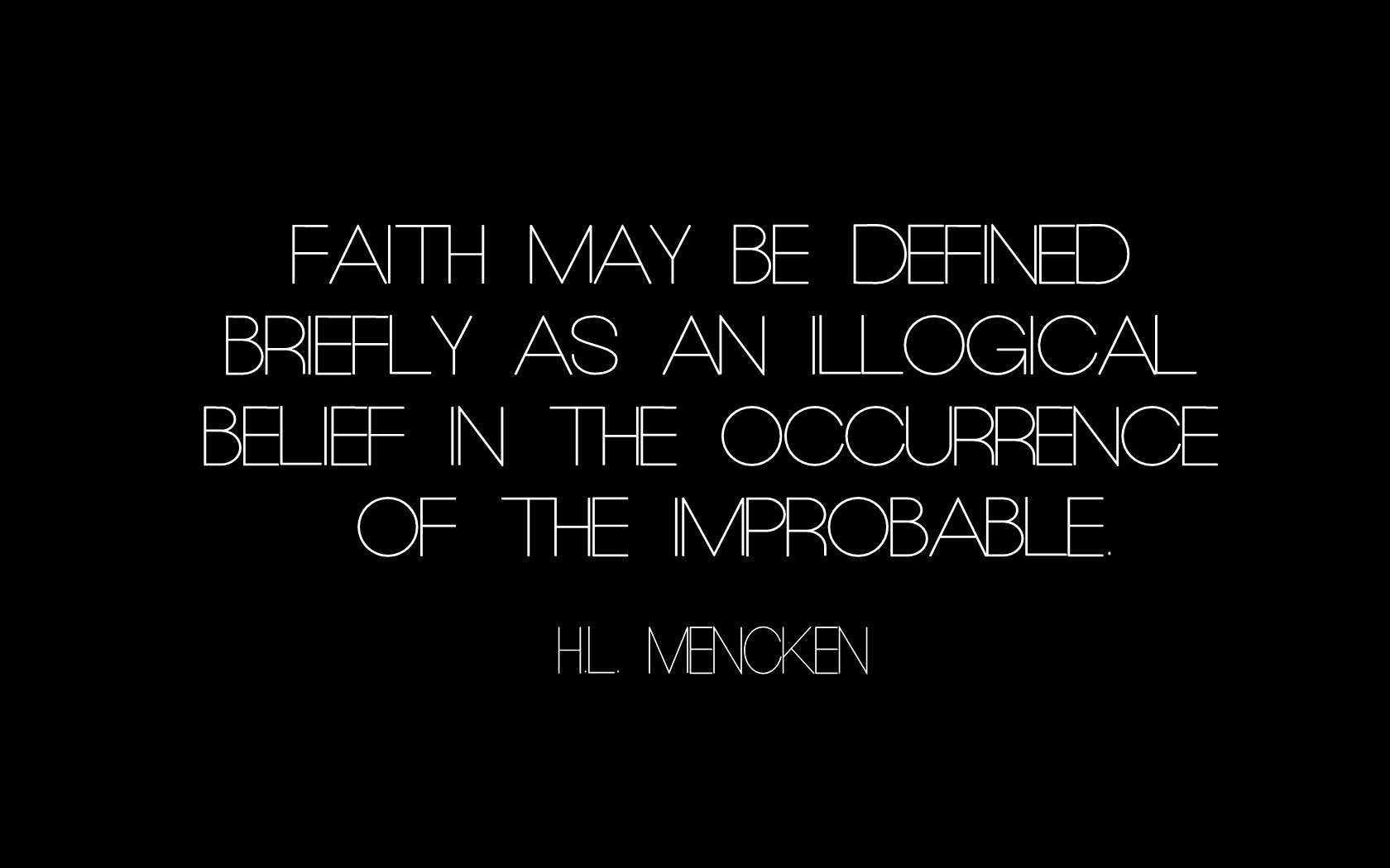 Faith text quotes atheism H_L_ Mencken wallpaper ...