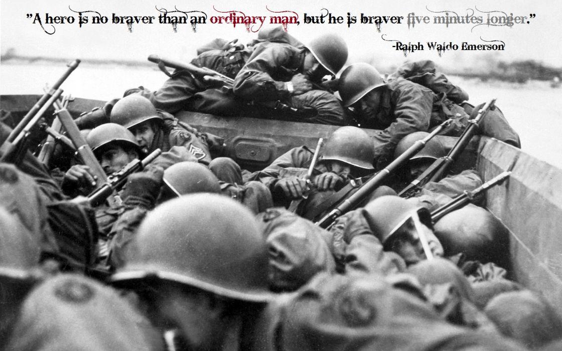 Ralph Waldo Emerson Hero Braver BW Soldiers WWII World War Normandy military    f wallpaper