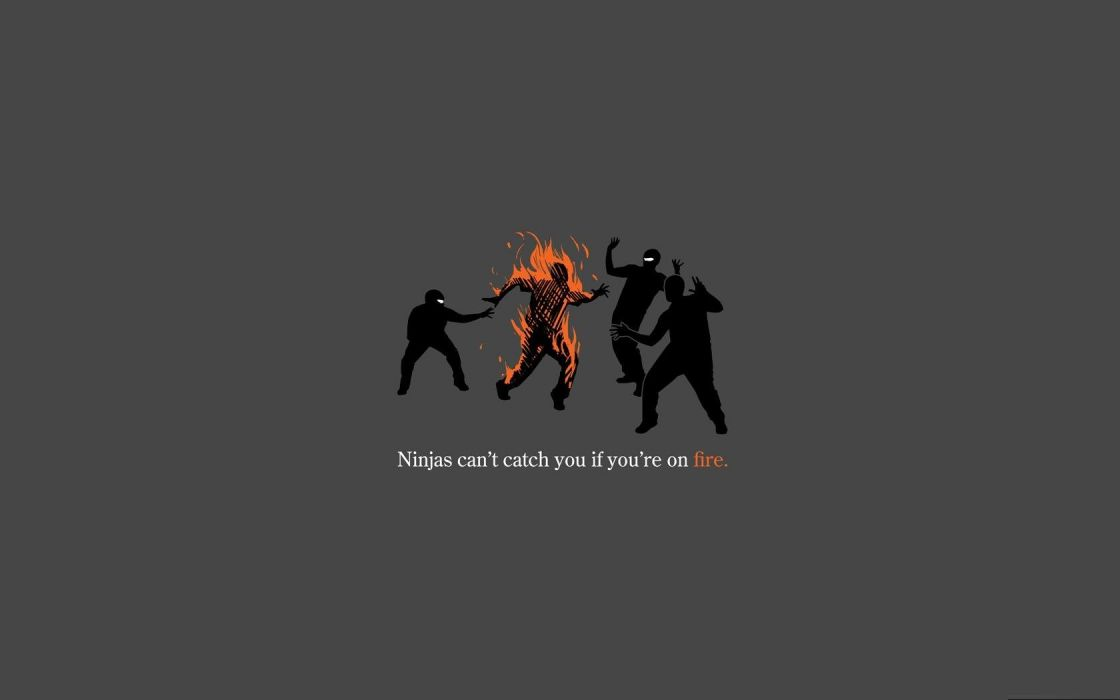 fire ninjas cant catch you if wallpaper