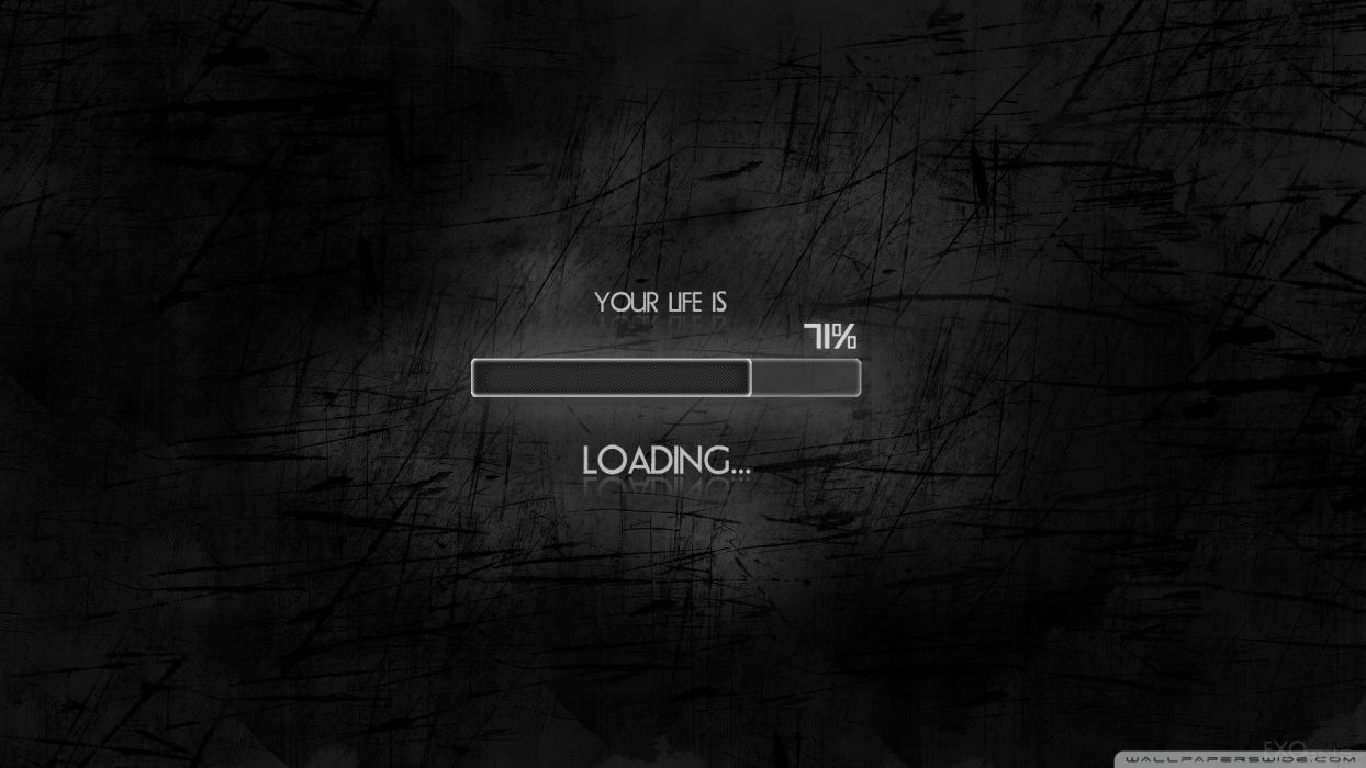 your life is loading-wallpaper-1920x1080 wallpaper