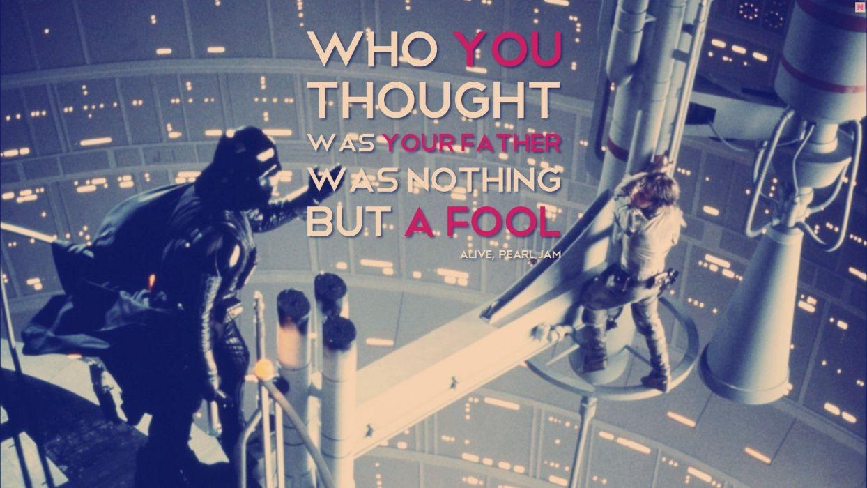 Star Wars music movies Pearl Jam Darth Vader typography Luke Skywalker lyrics father interior design wallpaper