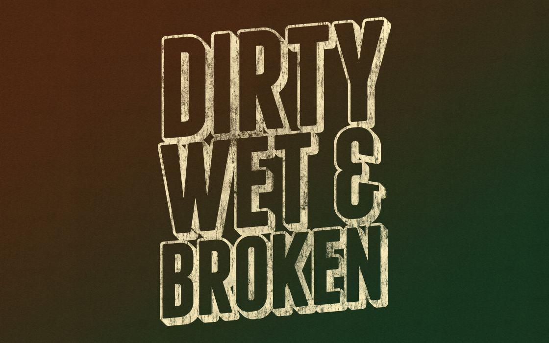 Dirty Broken mood poster wallpaper