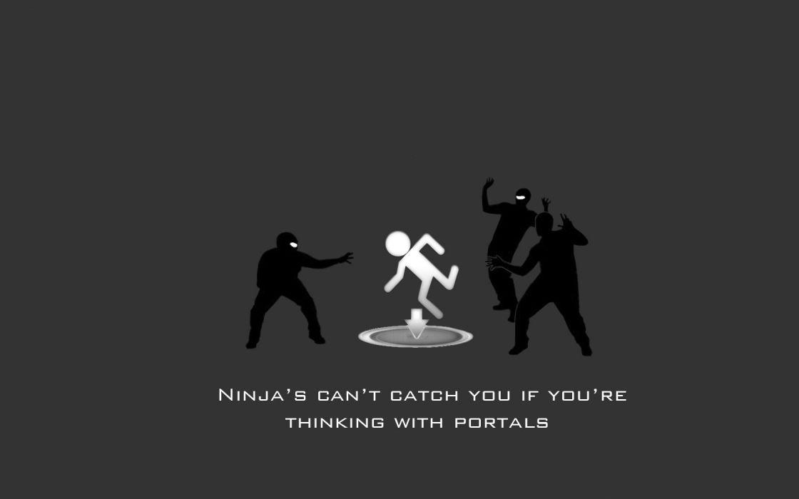 Portal ninjas cant catch you if wallpaper