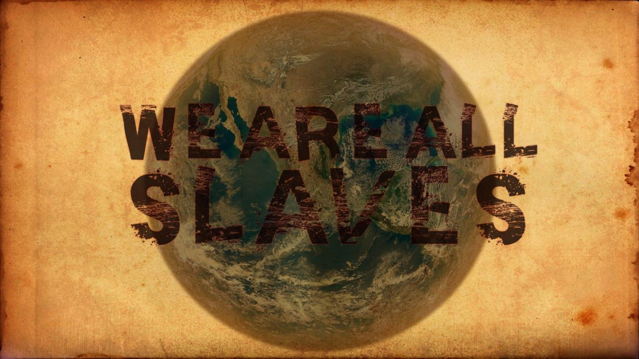 Earth typography slave truth wallpaper