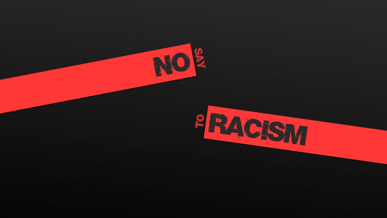 say no to racism wallpaper