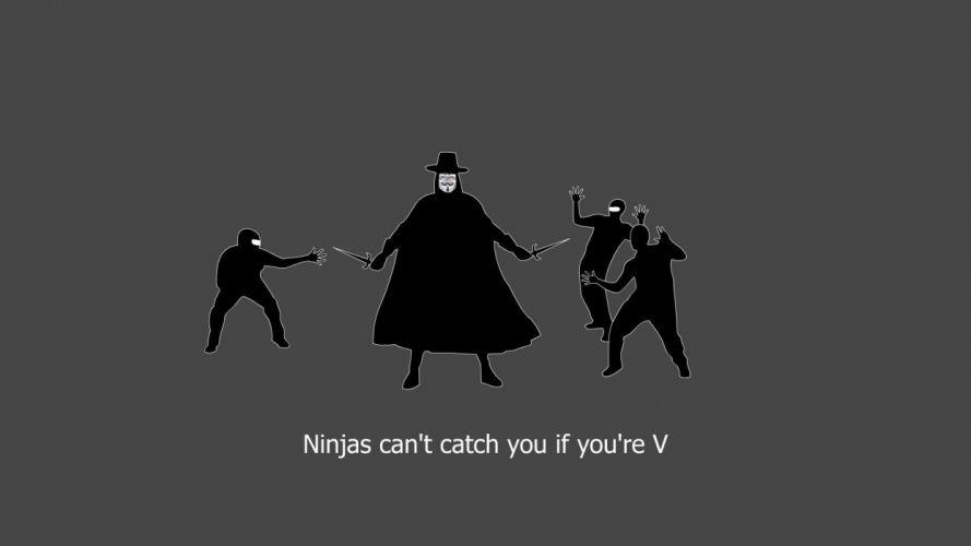 minimalistic ninjas ninjas cant catch you if V for Vendetta wallpaper