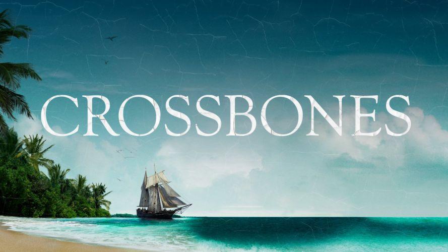 CROSSBONES drama series television fantasy pirate adventure pirates (6) wallpaper