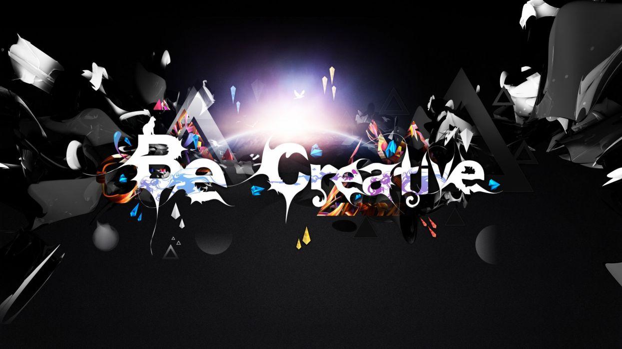 abstract art be creative wallpaper