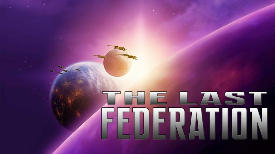 LAST FEDERATION tactical strategy fighting fantasy rpg 1lastfederation sci-fi planet space spaceship wallpaper
