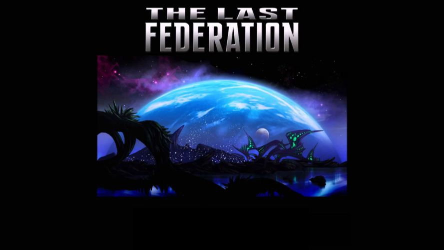 LAST FEDERATION tactical strategy fighting fantasy rpg 1lastfederation sci-fi wallpaper