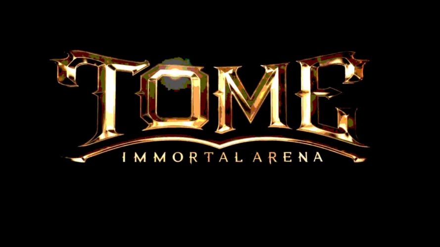 TOME Immortal Arena moba online mmo fantasy fighting 1tomeia poster wallpaper