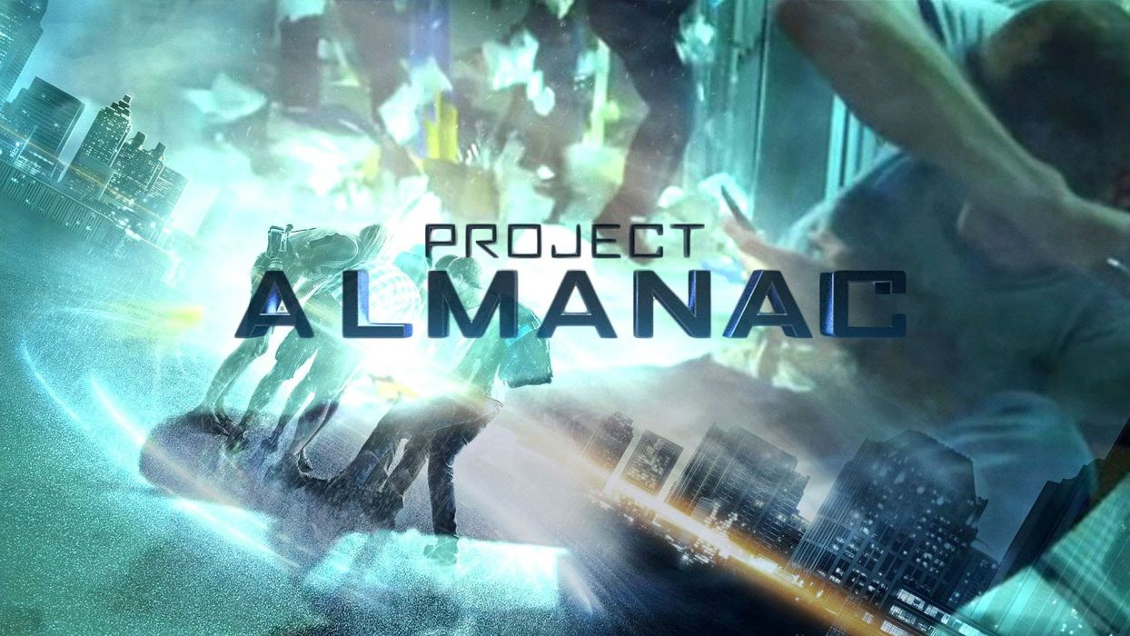 PROJECT ALMANAC sci-fi thriller adventure futuristic technics science 1almanac poster wallpaper