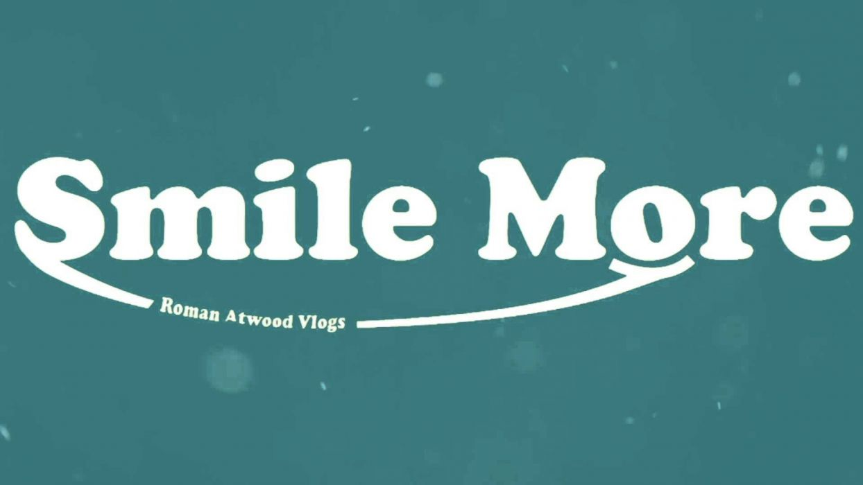Smile More Roman Atwood Wallpaper