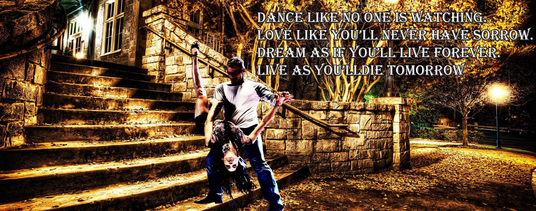 Dance like no one wallpaper