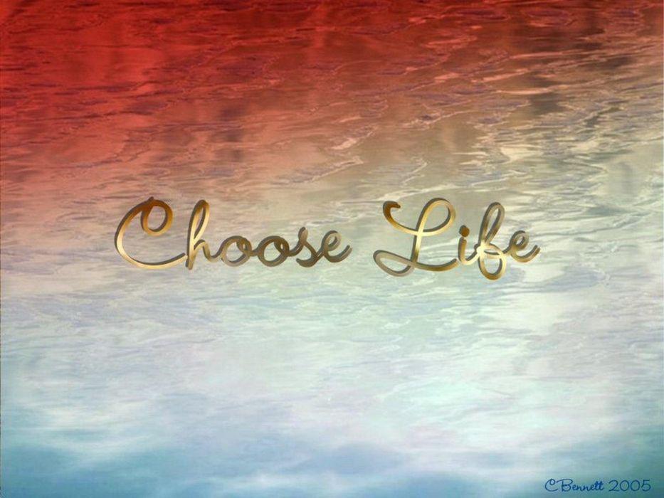 Choose Life wallpaper
