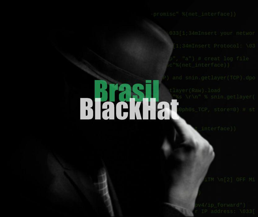 Brasil BlackHat blackhat black hat hack hacking pentest script program  programming wallpaper 129d68fd4e5