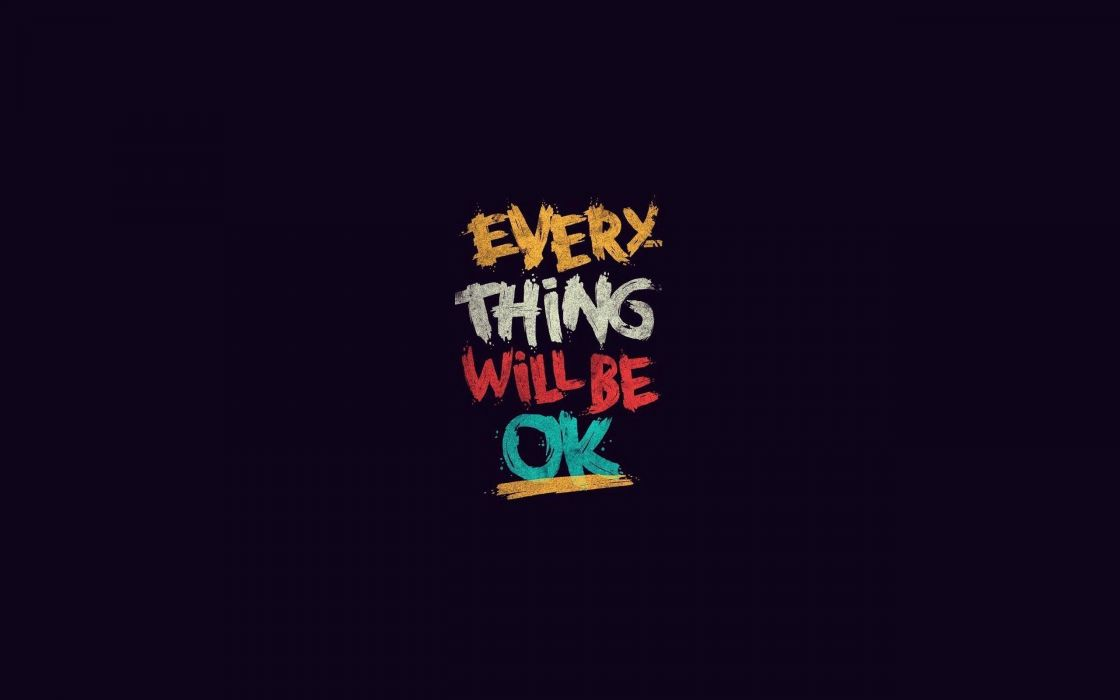 everything will be ok-2560x1600 wallpaper