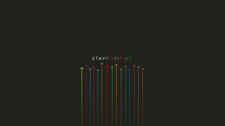stay positive-2560x1440 wallpaper